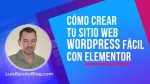 Como Crear Sitio Web WordPress con Elementor Más Fácil