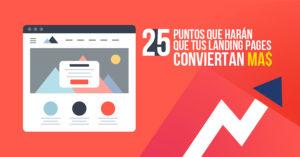25 Mejores Prácticas de impulsar conversiones en tu Landing Page