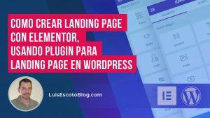 Aprende Como Crear Landing Page Con Elementor, Usando Plugin Para Landing Page En WordPress